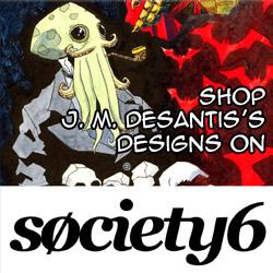 J. M. DeSantis Society6 store