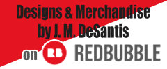 J. M. DeSantis Redbubble Store