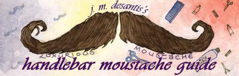 J. M. DeSantis's Handlebar Moustache Guide