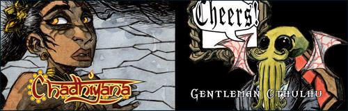 J. M. DeSantis's Chadhiyana & Gentleman Cthulhu are back!