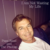 I Am Not Wasting My Life - Papa Razzi and the Photogs Motern Media